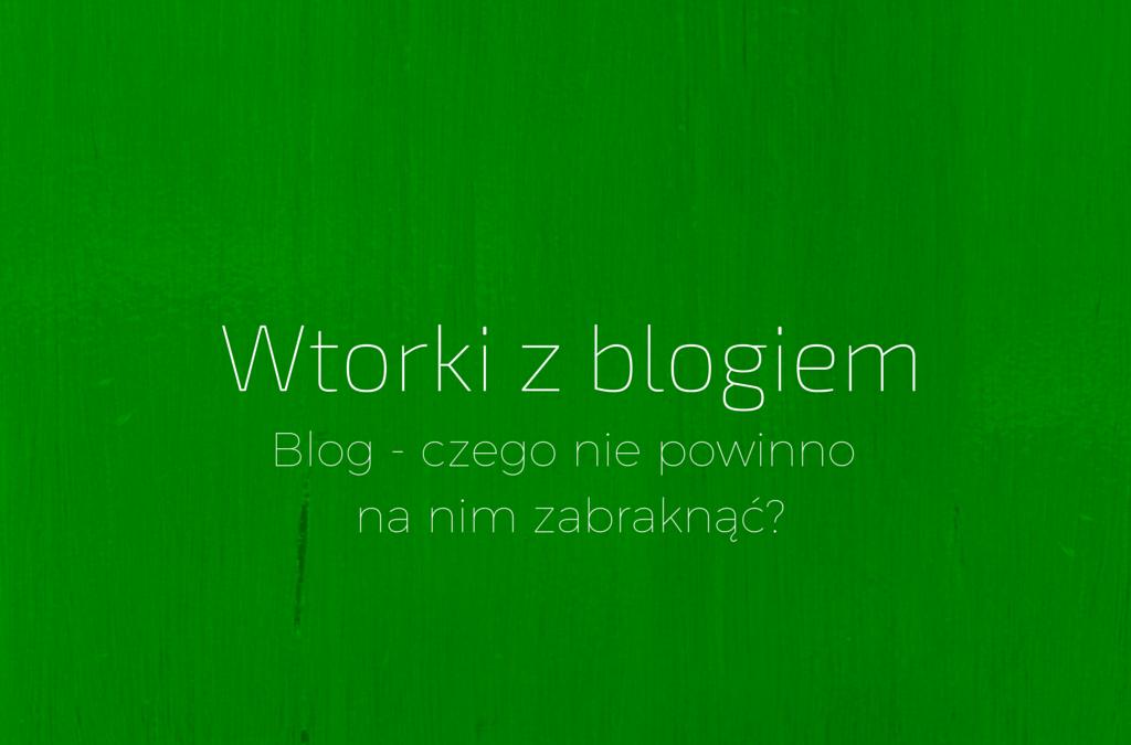 Blog – czego nie powinno na nim zabraknąć?