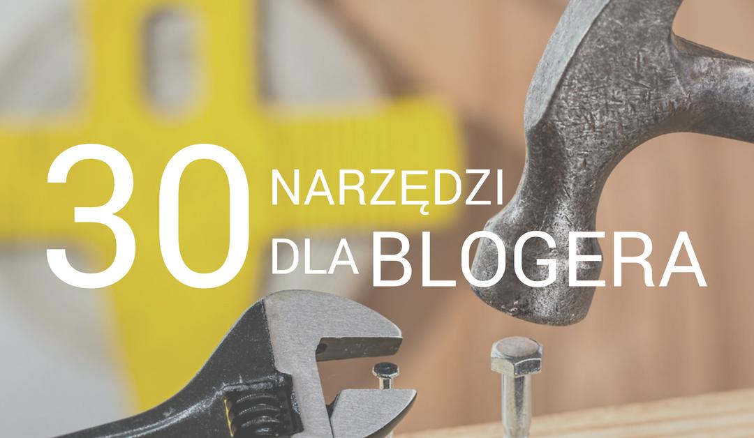 30 narzędzi marketingowych, które powinien znać każdy bloger